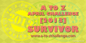 A to Z Blogging Challenge survivor