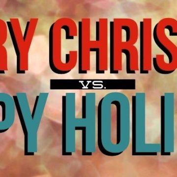 Merry Christmas vs Happy Holidays