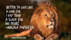 Malala quote lion or slave