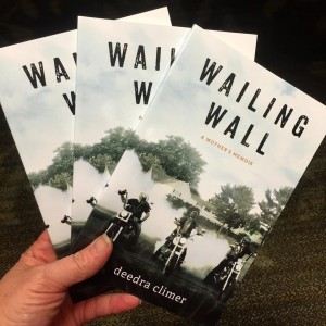 Wailing Wall: A Mother's Memoir by Deedra Climer