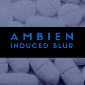 Ambien induced blur