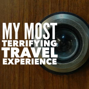 terrifying travel experience