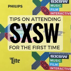 TIPS ON ATTENDING SXSW